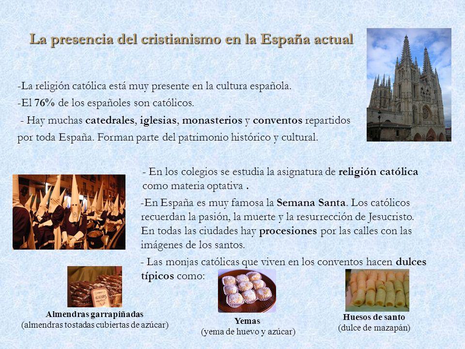 La presencia del cristianismo en la España actual La presencia del cristianismo en la España actual -La religión católica está muy presente en la cult