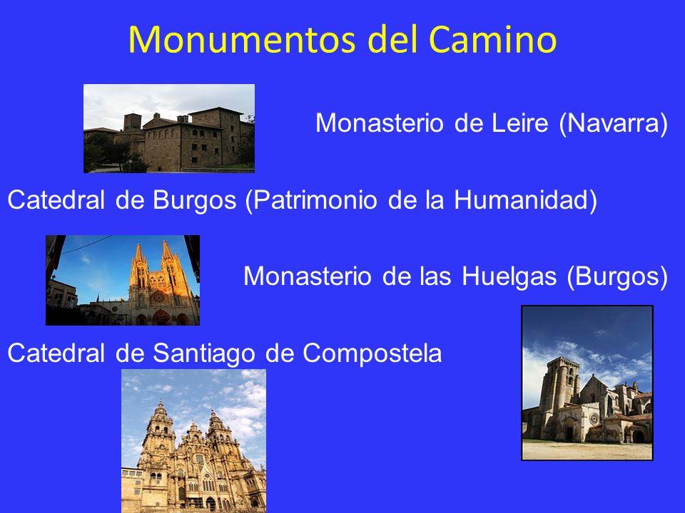 Monumentos del Camino Monasterio de Leire (Navarra) Catedral de Burgos (Patrimonio de la Humanidad) Monasterio de las Huelgas (Burgos) Catedral de San