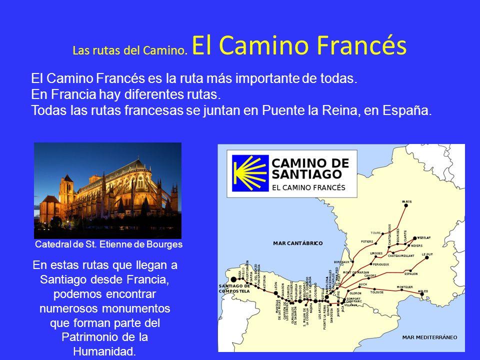 Las rutas del Camino. El Camino Francés El Camino Francés es la ruta más importante de todas. En Francia hay diferentes rutas. Todas las rutas frances
