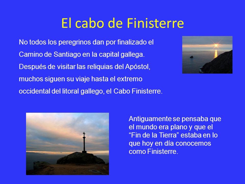 No todos los peregrinos dan por finalizado el Camino de Santiago en la capital gallega. Después de visitar las reliquias del Apóstol, muchos siguen su