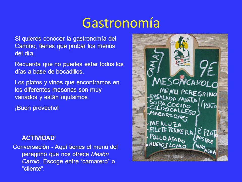 Gastronomía ACTIVIDAD: Conversación - Aquí tienes el menú del peregrino que nos ofrece Mesón Carolo. Escoge entre camarero o cliente. Si quieres conoc