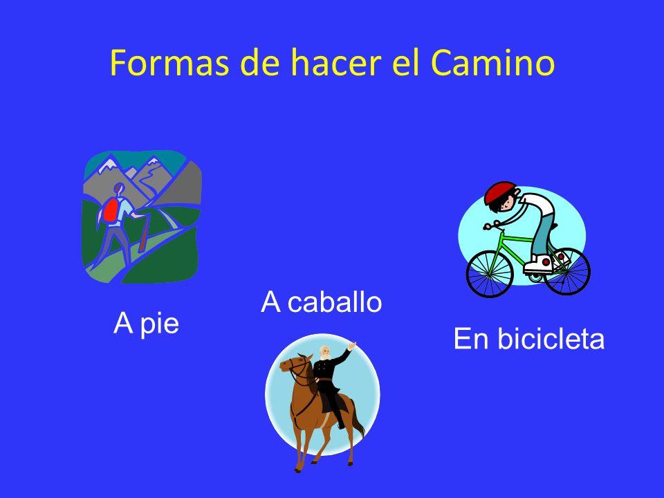 Formas de hacer el Camino A pie A caballo En bicicleta