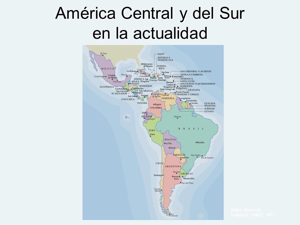 América Central y del Sur en la actualidad Mapa: Banco de imágenes, CNICE, MEC