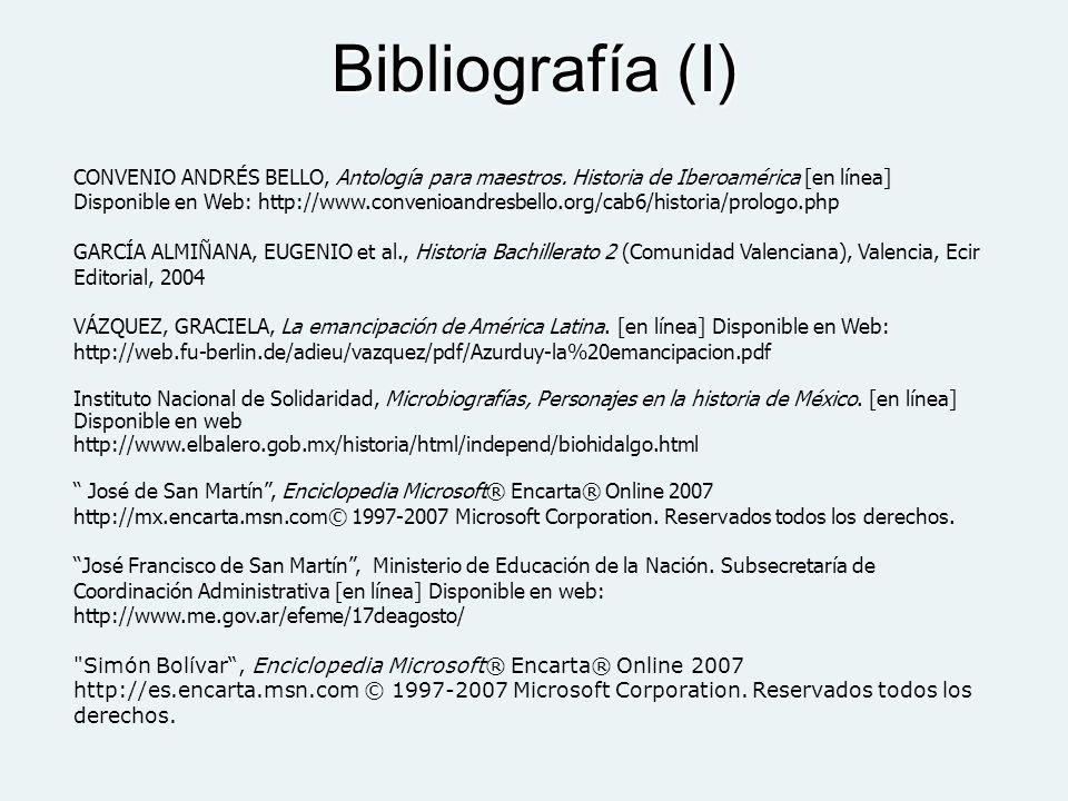 Bibliografía (I) CONVENIO ANDRÉS BELLO, Antología para maestros. Historia de Iberoamérica [en línea] Disponible en Web: http://www.convenioandresbello