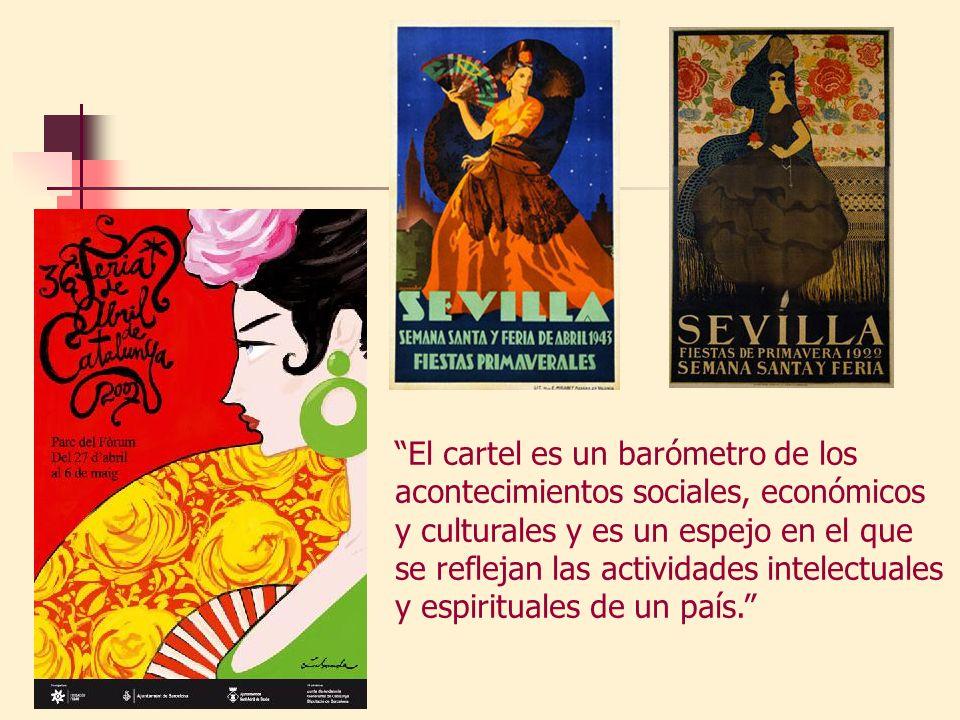 El cartel es un barómetro de los acontecimientos sociales, económicos y culturales y es un espejo en el que se reflejan las actividades intelectuales