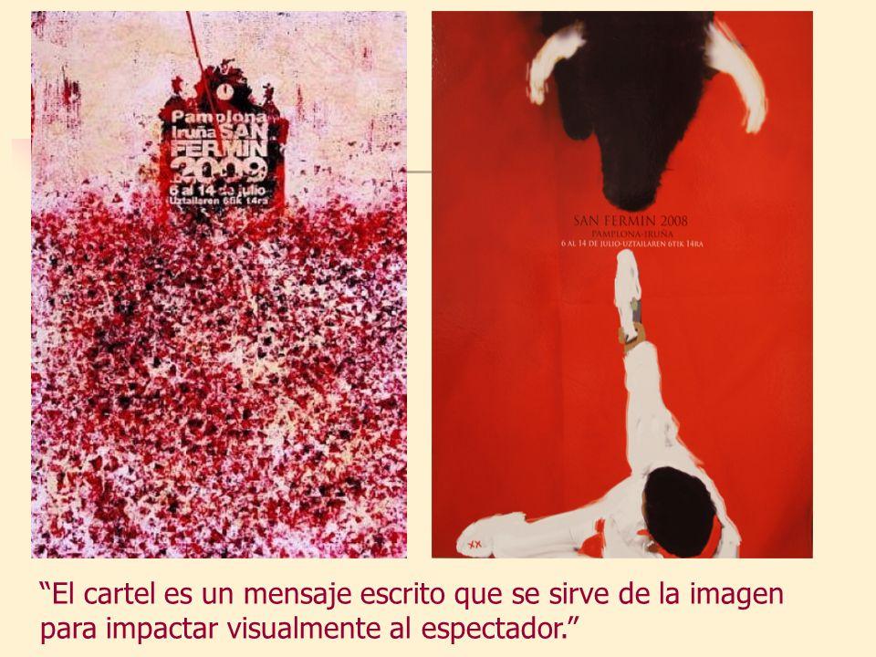 El cartel es un mensaje escrito que se sirve de la imagen para impactar visualmente al espectador.