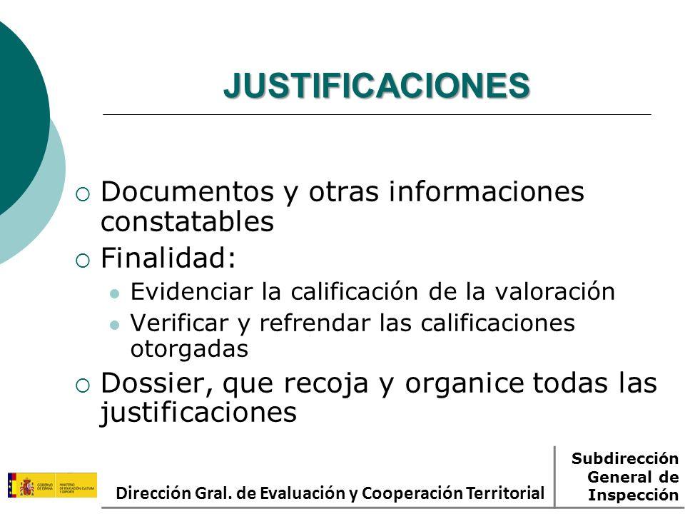 JUSTIFICACIONES Documentos y otras informaciones constatables Finalidad: Evidenciar la calificación de la valoración Verificar y refrendar las calific