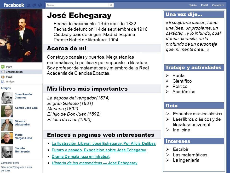 Fecha de nacimiento: 19 de abril de 1832 Fecha de defunción: 14 de septiembre de 1916 Ciudad y país de origen: Madrid, España Premio Nobel de literatu