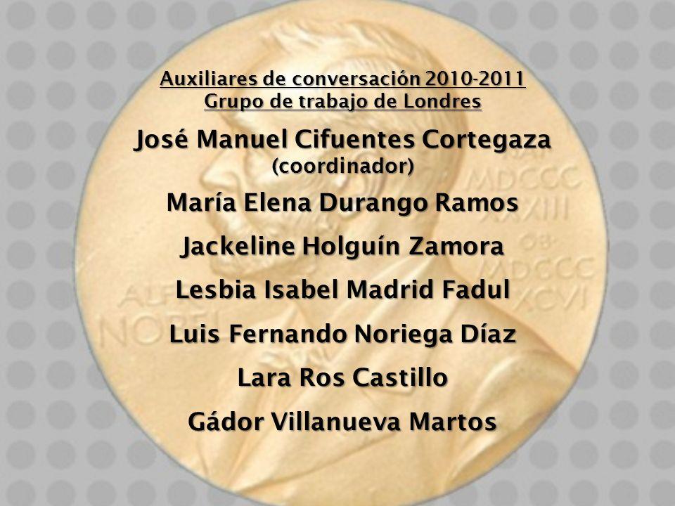 Auxiliares de conversación 2010-2011 Grupo de trabajo de Londres José Manuel Cifuentes Cortegaza (coordinador) María Elena Durango Ramos Jackeline Hol