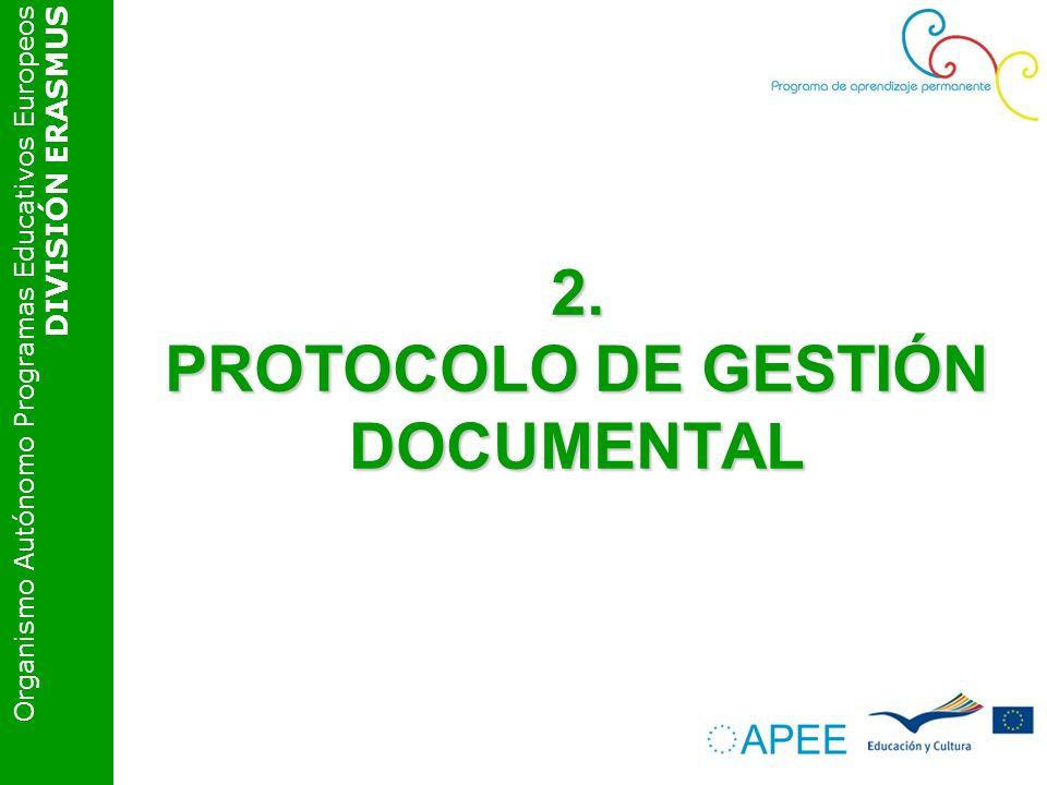 Organismo Autónomo Programas Educativos Europeos DIVISIÓN ERASMUS 2. PROTOCOLO DE GESTIÓN DOCUMENTAL