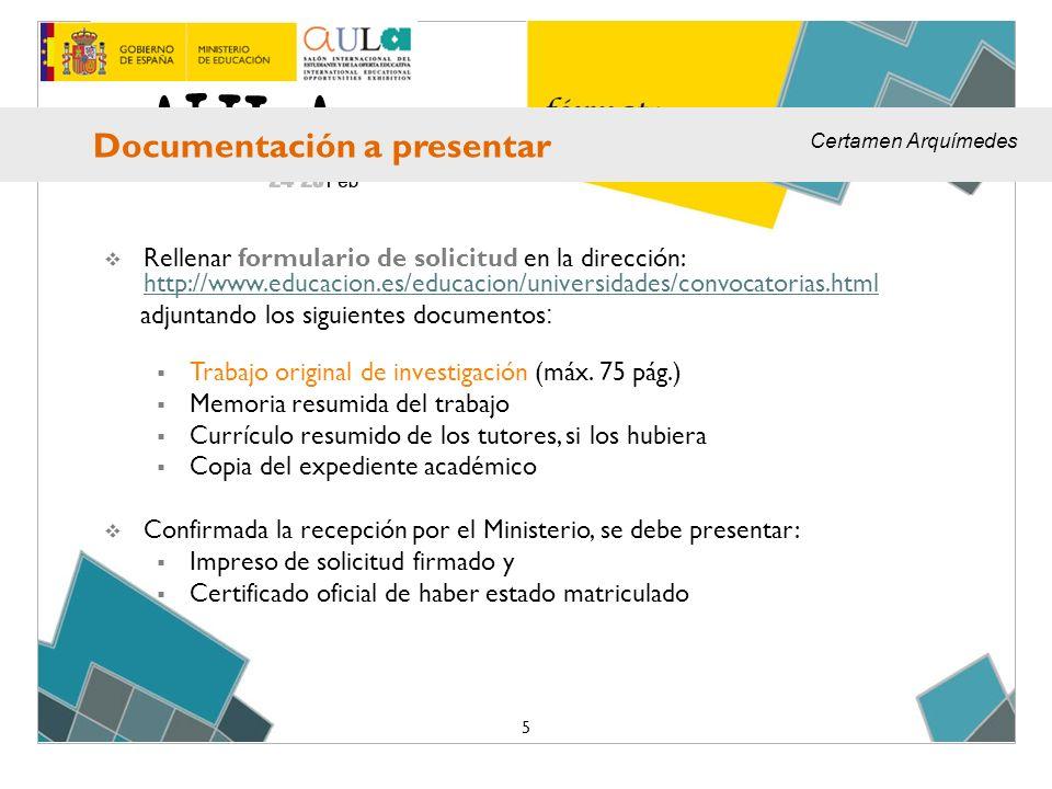 Rellenar formulario de solicitud en la dirección: http://www.educacion.es/educacion/universidades/convocatorias.html http://www.educacion.es/educacion/universidades/convocatorias.html adjuntando los siguientes documentos : Trabajo original de investigación (máx.