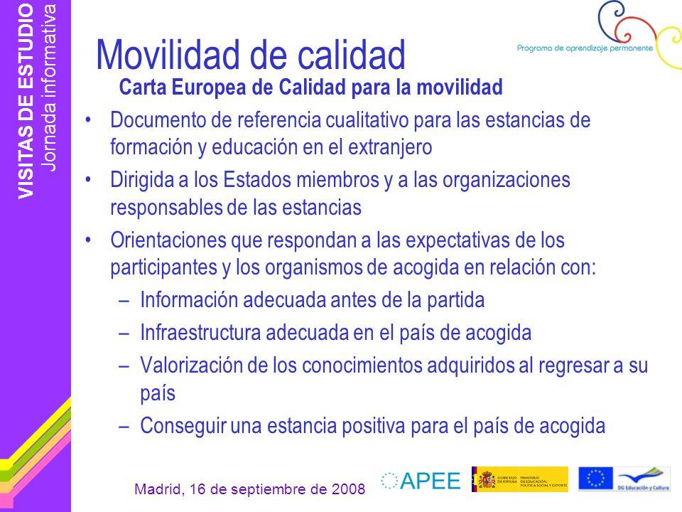 VISITAS DE ESTUDIO Jornada informativa Madrid, 16 de septiembre de 2008 Movilidad de calidad Carta Europea de Calidad para la movilidad Documento de r
