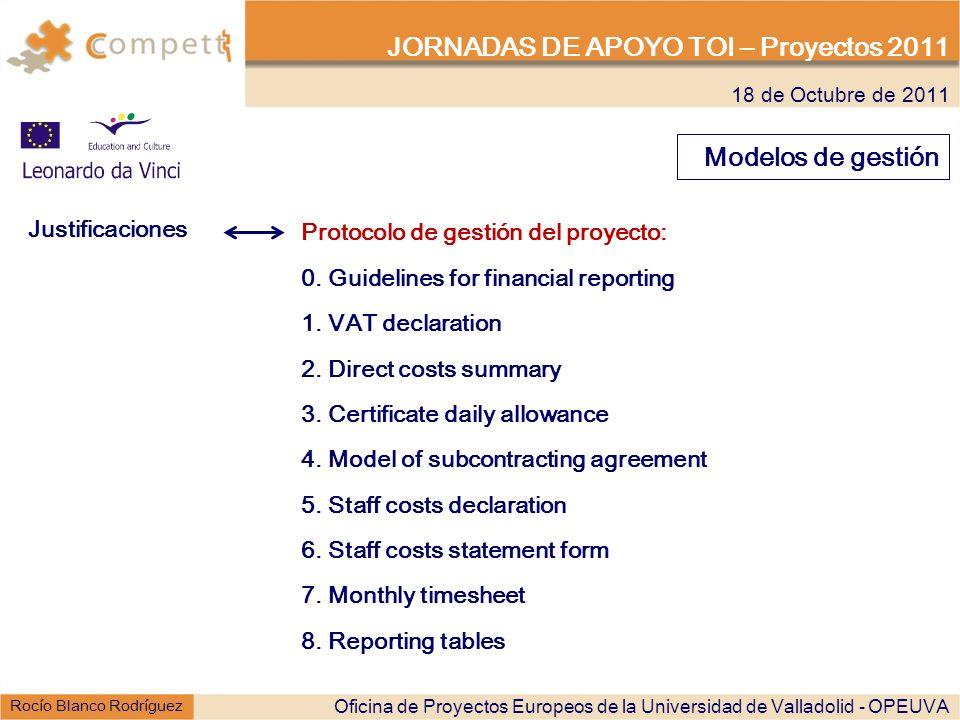 18 de Octubre de 2011 JORNADAS DE APOYO TOI – Proyectos 2011 Rocío Blanco Rodríguez Modelos de gestión Justificaciones Protocolo de gestión del proyec