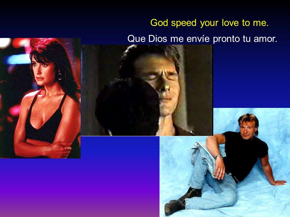 necesito tu amor. I need your love.