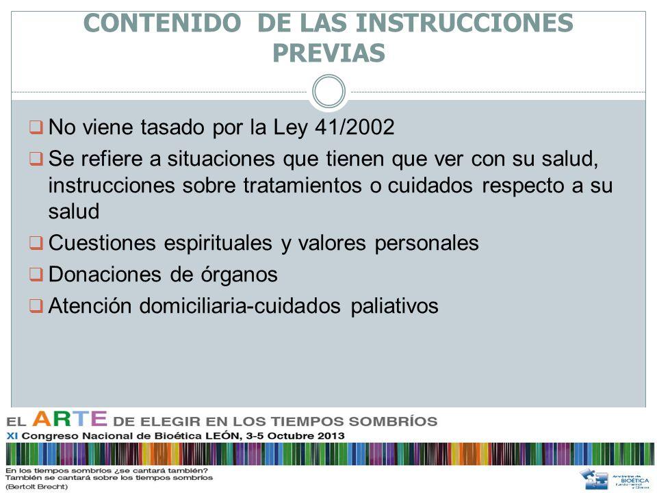 LÍMITES DE LAS INSTRUCCIONES PREVIAS El artículo 11.3 de la Ley 41/2002 No serán aplicadas las instrucciones previas contrarias: al ordenamiento jurídico, a la lex artis, ni las que no se correspondan con el supuesto de hecho que el interesado haya previsto en el momento de manifestarlas.