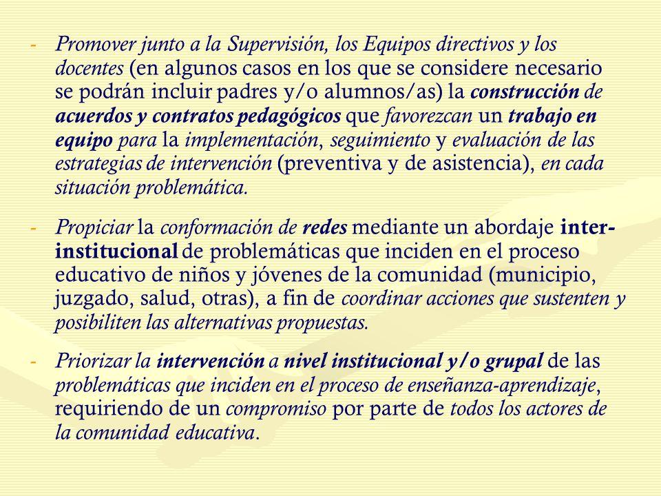 - - Promover junto a la Supervisión, los Equipos directivos y los docentes (en algunos casos en los que se considere necesario se podrán incluir padre