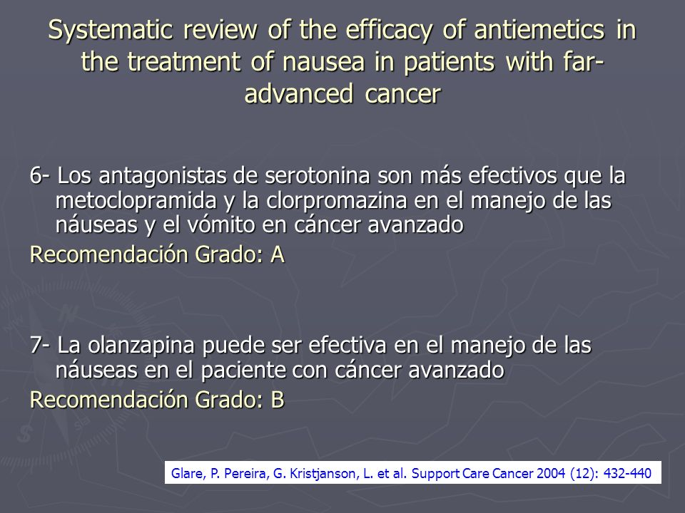 Systematic review of the efficacy of antiemetics in the treatment of nausea in patients with far- advanced cancer 6- Los antagonistas de serotonina so