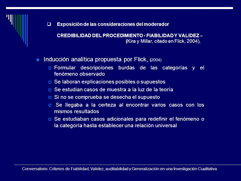 Conversatorio: Criterios de Fiabilidad, Validez, auditabilidad y Generalización en una Investigación Cualitativa Exposición de las consideraciones del