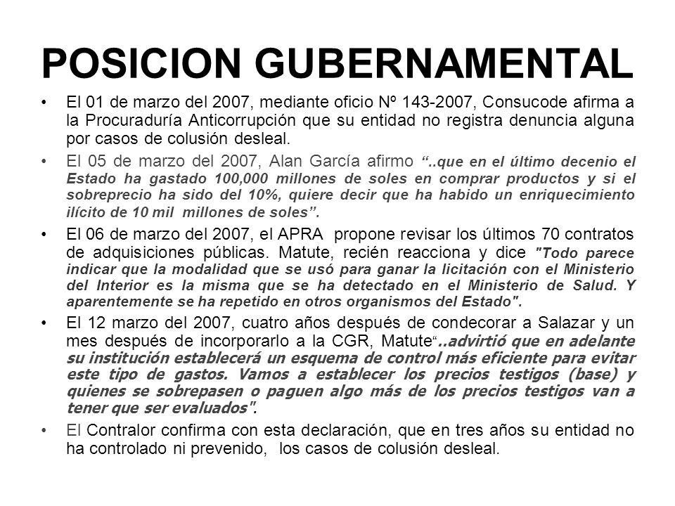 POSICION GUBERNAMENTAL El 01 de marzo del 2007, mediante oficio Nº 143-2007, Consucode afirma a la Procuraduría Anticorrupción que su entidad no regis