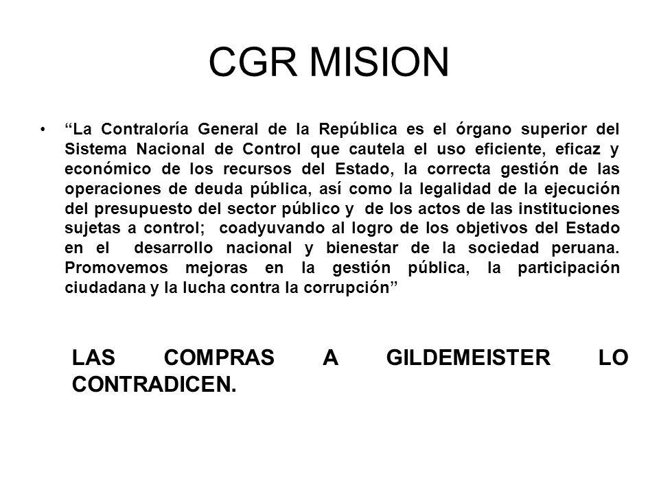 CGR MISION La Contraloría General de la República es el órgano superior del Sistema Nacional de Control que cautela el uso eficiente, eficaz y económi