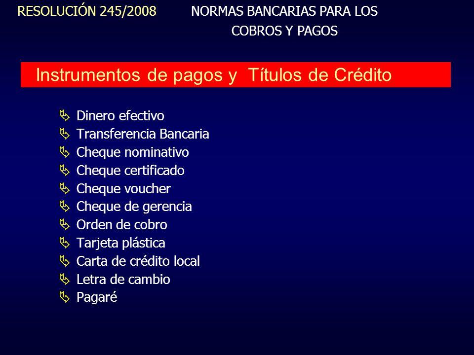 Instrumentos de pagos y Títulos de Crédito Dinero efectivo Transferencia Bancaria Cheque nominativo Cheque certificado Cheque voucher Cheque de gerenc