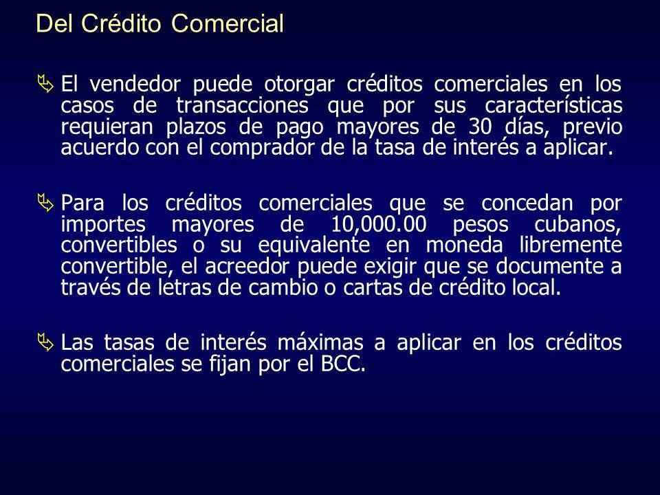 Del Crédito Comercial El vendedor puede otorgar créditos comerciales en los casos de transacciones que por sus características requieran plazos de pag