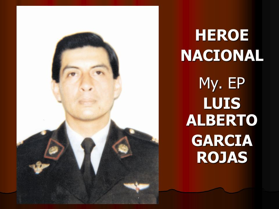 HEROENACIONAL My. EP LUIS ALBERTO GARCIA ROJAS