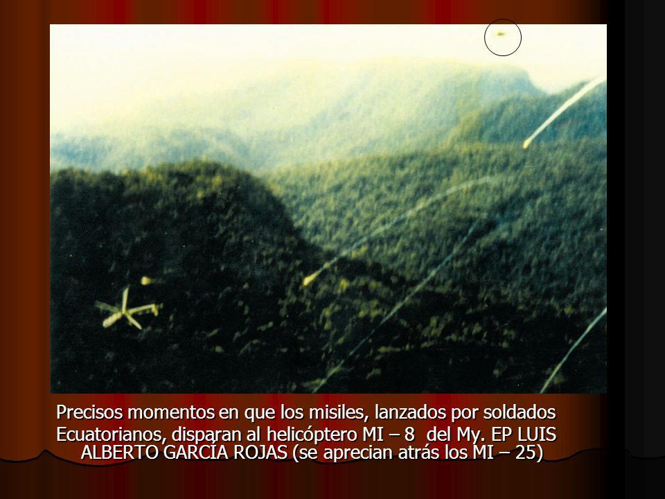 Precisos momentos en que los misiles, lanzados por soldados Ecuatorianos, disparan al helicóptero MI – 8 del My. EP LUIS ALBERTO GARCÍA ROJAS (se apre