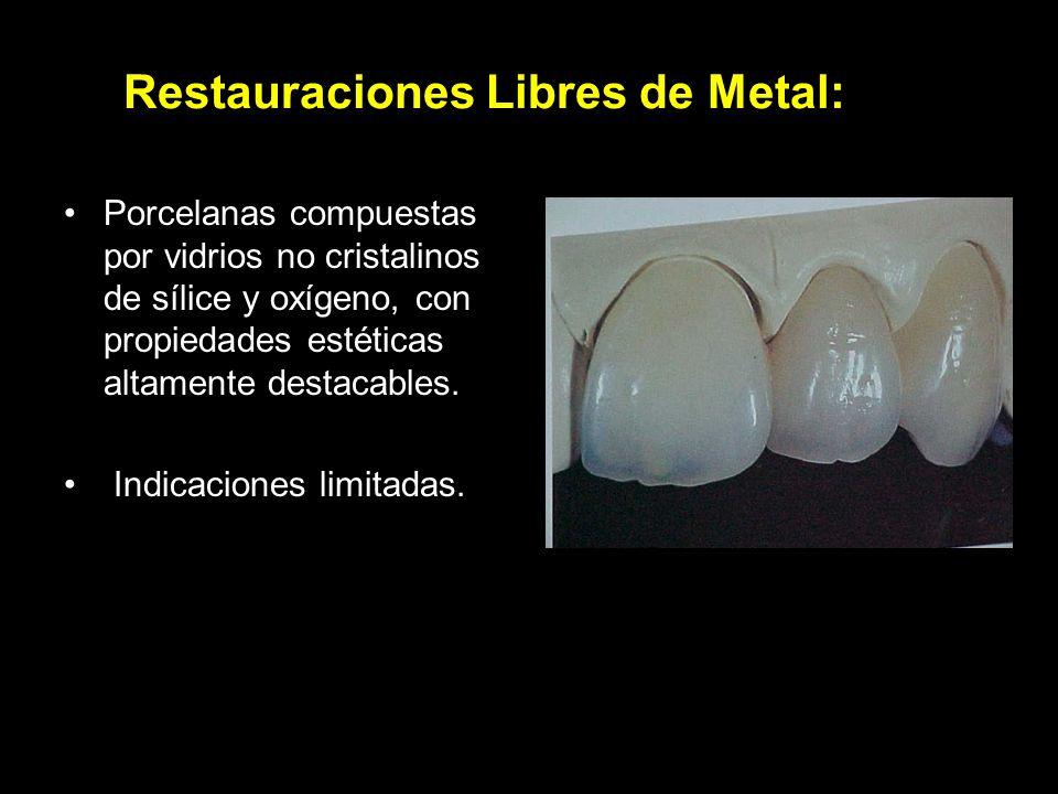Para cada una de estas restauraciones existen preparaciones biológicas específicas, ya que tanto el metal como la cerámica requieren de un determinado espesor para evitar la fractura.
