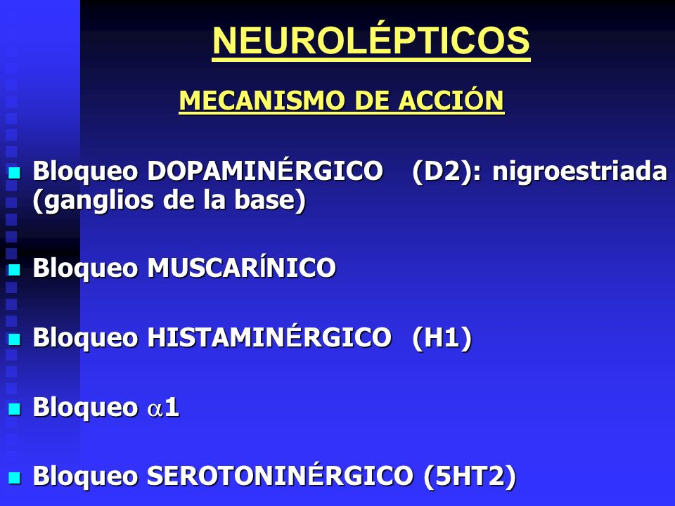 NEUROLÉPTICOS INDICACIONES TERAP É UTICAS INDICACIONES TERAP É UTICAS Psicosis Psicosis Fase man í aca del trastorno bipolar Fase man í aca del trastorno bipolar Alucinaciones Alucinaciones Comportamiento agitado Comportamiento agitado N á useas, v ó mitos N á useas, v ó mitos Hipo Hipo Tics, corea Tics, corea Esquizofrenia Esquizofrenia FARMACOCINETICA Absorci ó nVariable 10-70% Pico plasm á tico2-4 horasIM: 1 HORA Uni ó n a prote í nas plasm á ticas> 90% MetabolismoPrimer paso hep á tico.