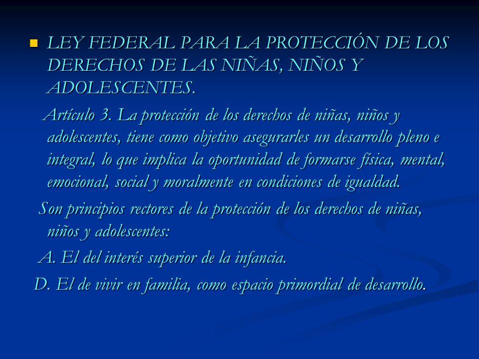 LEY FEDERAL PARA LA PROTECCIÓN DE LOS DERECHOS DE LAS NIÑAS, NIÑOS Y ADOLESCENTES. LEY FEDERAL PARA LA PROTECCIÓN DE LOS DERECHOS DE LAS NIÑAS, NIÑOS