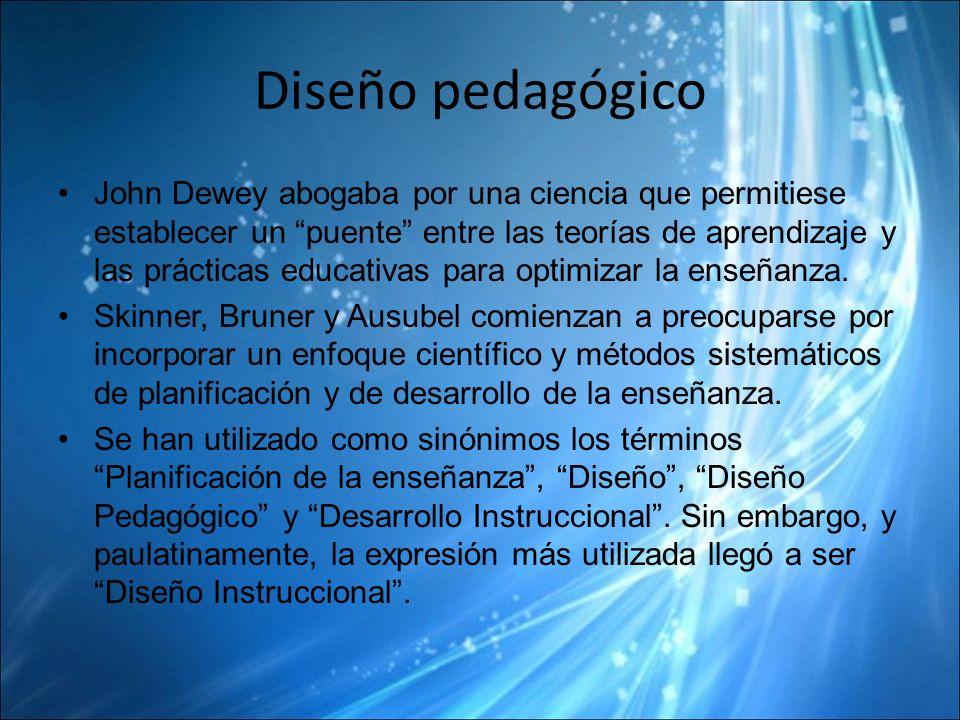 Diseño pedagógico John Dewey abogaba por una ciencia que permitiese establecer un puente entre las teorías de aprendizaje y las prácticas educativas para optimizar la enseñanza.