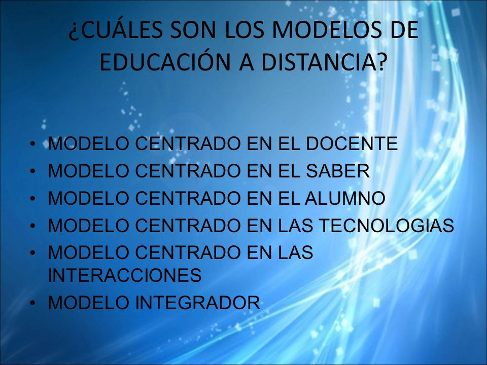 ¿CUÁLES SON LOS MODELOS DE EDUCACIÓN A DISTANCIA.