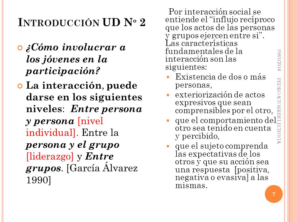 I NTRODUCCIÓN UD N º 2 ¿Cómo involucrar a los jóvenes en la participación? La interacción, puede darse en los siguientes niveles : Entre persona y per