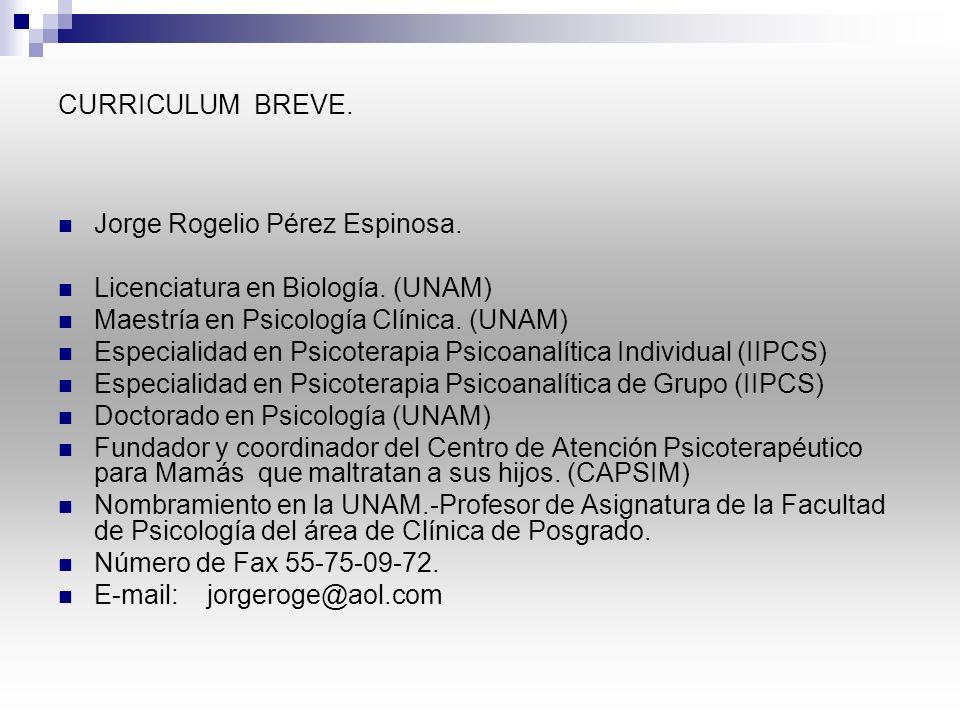 CURRICULUM BREVE.Jorge Rogelio Pérez Espinosa. Licenciatura en Biología.