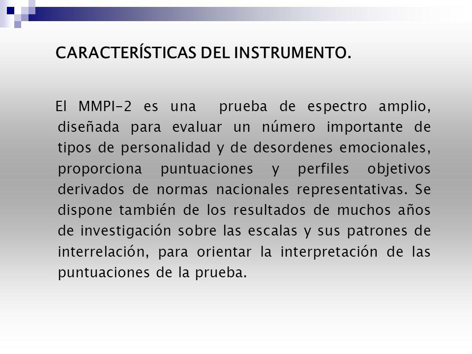 Una vez integradas las muestras se procedió a aplicar el MMPI-2 y con las puntuaciones obtenidas en cada una de las escalas básicas, suplementarias y