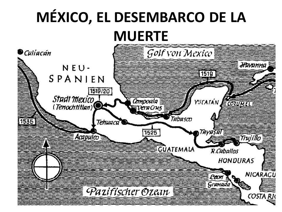 MÉXICO, EL DESEMBARCO DE LA MUERTE