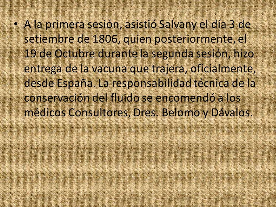 A la primera sesión, asistió Salvany el día 3 de setiembre de 1806, quien posteriormente, el 19 de Octubre durante la segunda sesión, hizo entrega de