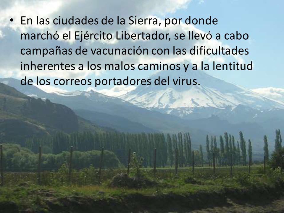 En las ciudades de la Sierra, por donde marchó el Ejército Libertador, se llevó a cabo campañas de vacunación con las dificultades inherentes a los ma