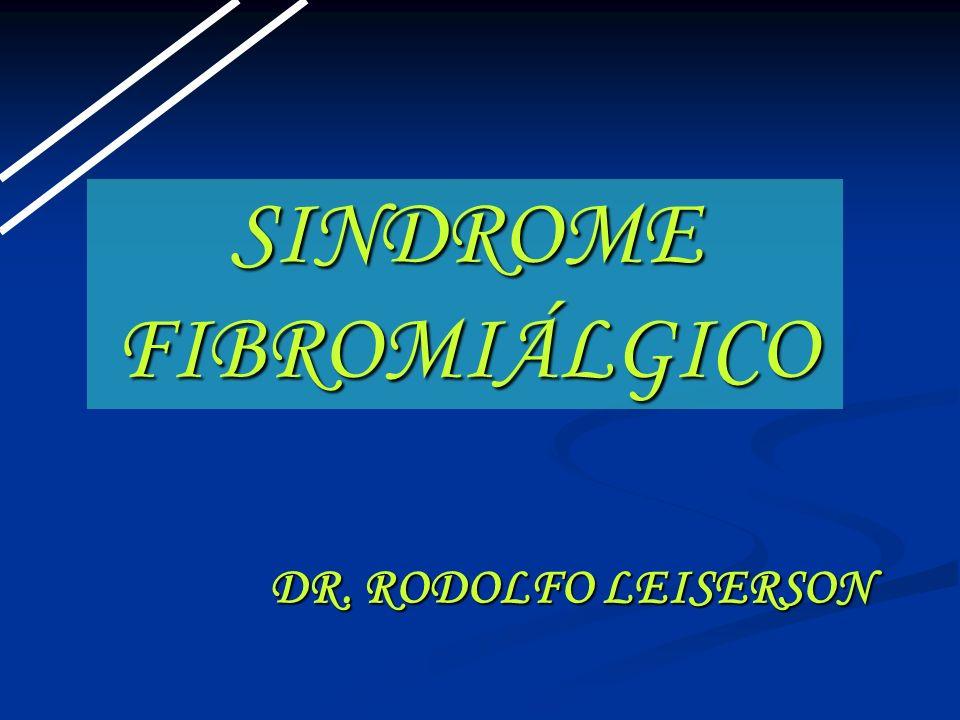 SINDROME FIBROMIÁLGICO DR. RODOLFO LEISERSON