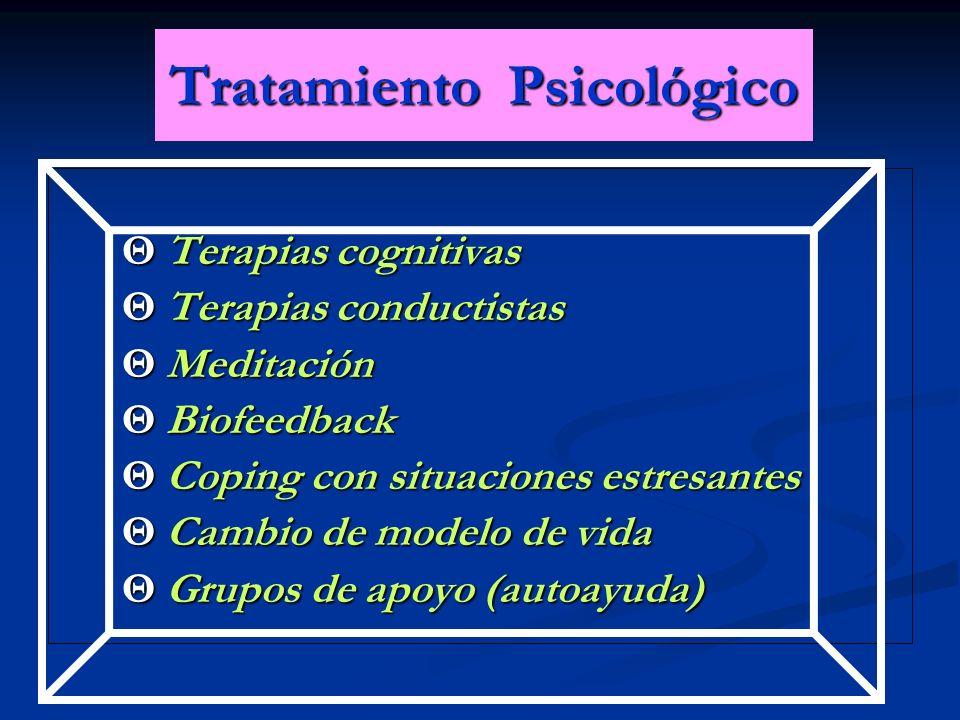 Tratamiento Psicológico Θ Terapias cognitivas Θ Terapias cognitivas Θ Terapias conductistas Θ Terapias conductistas Θ Meditación Θ Meditación Θ Biofee