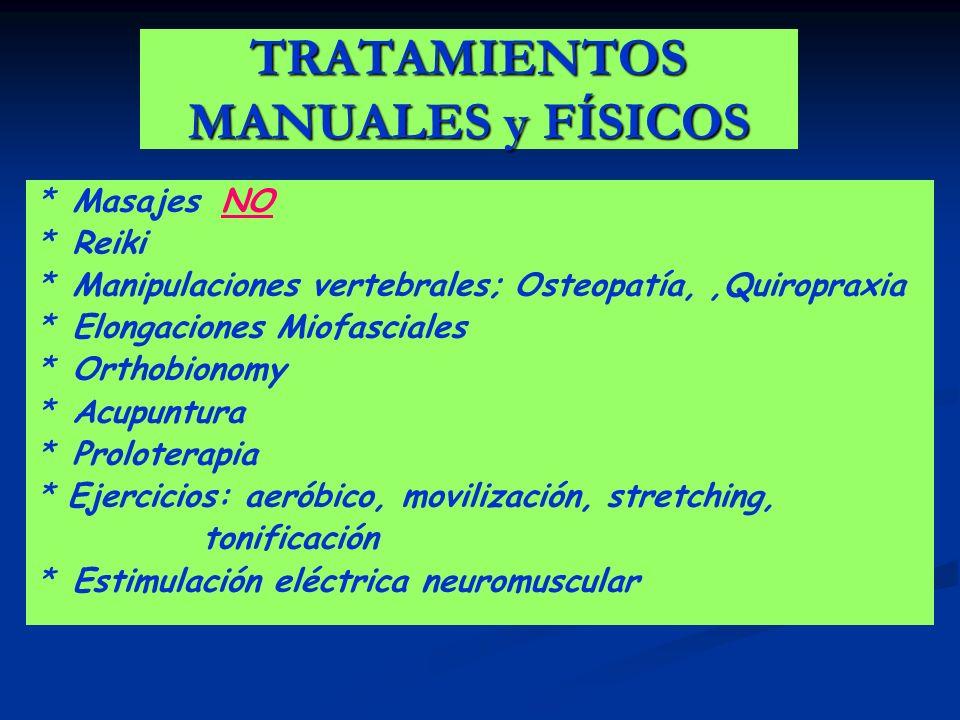 TRATAMIENTOS MANUALES y FÍSICOS * Masajes NO * Reiki * Manipulaciones vertebrales; Osteopatía,,Quiropraxia * Elongaciones Miofasciales * Orthobionomy