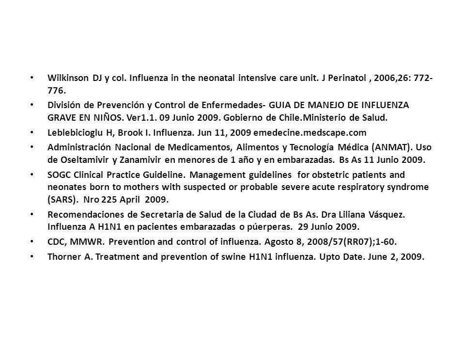 Wilkinson DJ y col. Influenza in the neonatal intensive care unit. J Perinatol, 2006,26: 772- 776. División de Prevención y Control de Enfermedades- G