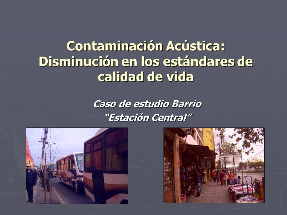 Contaminación Acústica: Disminución en los estándares de calidad de vida Caso de estudio Barrio Estación Central