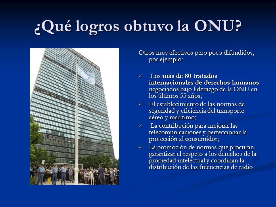 ¿Qué logros obtuvo la ONU? Otros muy efectivos pero poco difundidos, por ejemplo: Los más de 80 tratados internacionales de derechos humanos negociado