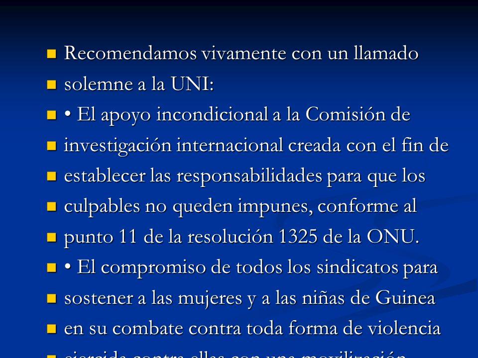 Recomendamos vivamente con un llamado Recomendamos vivamente con un llamado solemne a la UNI: solemne a la UNI: El apoyo incondicional a la Comisión d