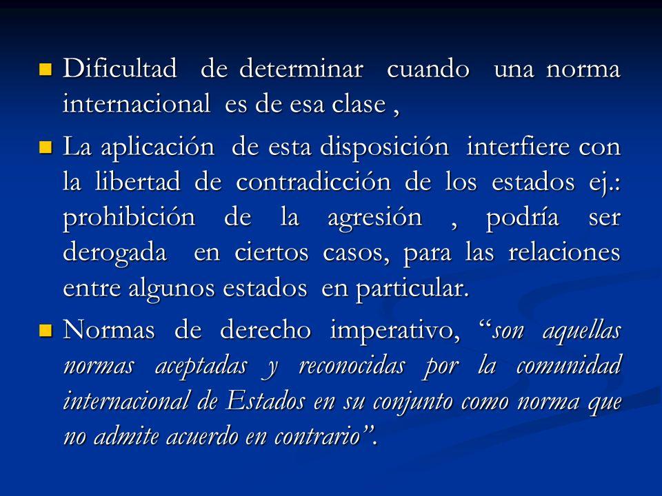 Dificultad de determinar cuando una norma internacional es de esa clase, Dificultad de determinar cuando una norma internacional es de esa clase, La a