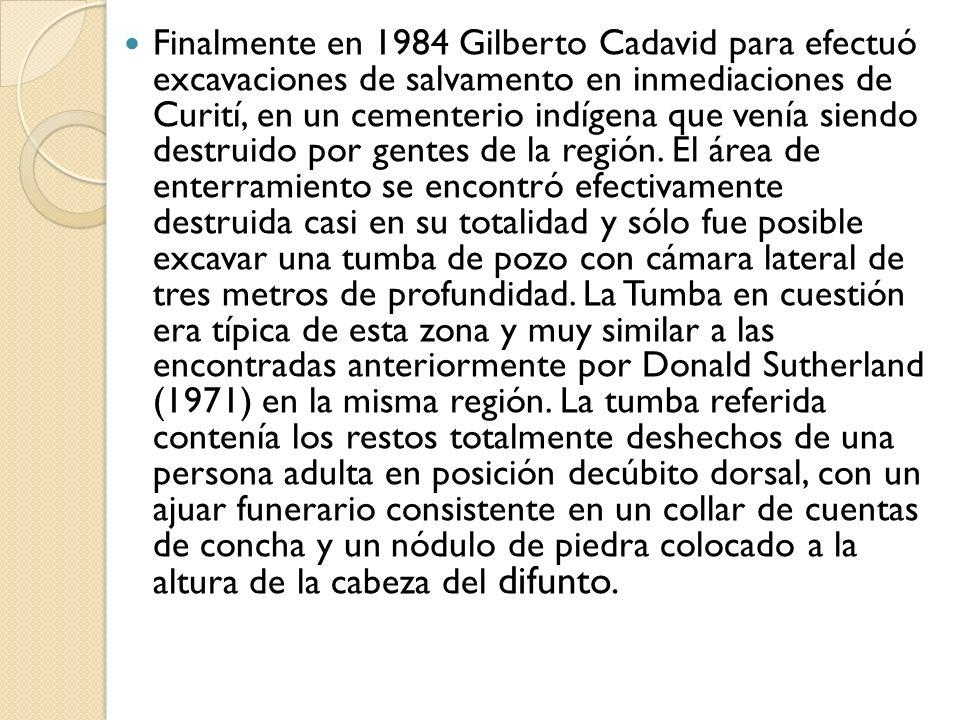 Finalmente en 1984 Gilberto Cadavid para efectuó excavaciones de salvamento en inmediaciones de Curití, en un cementerio indígena que venía siendo des