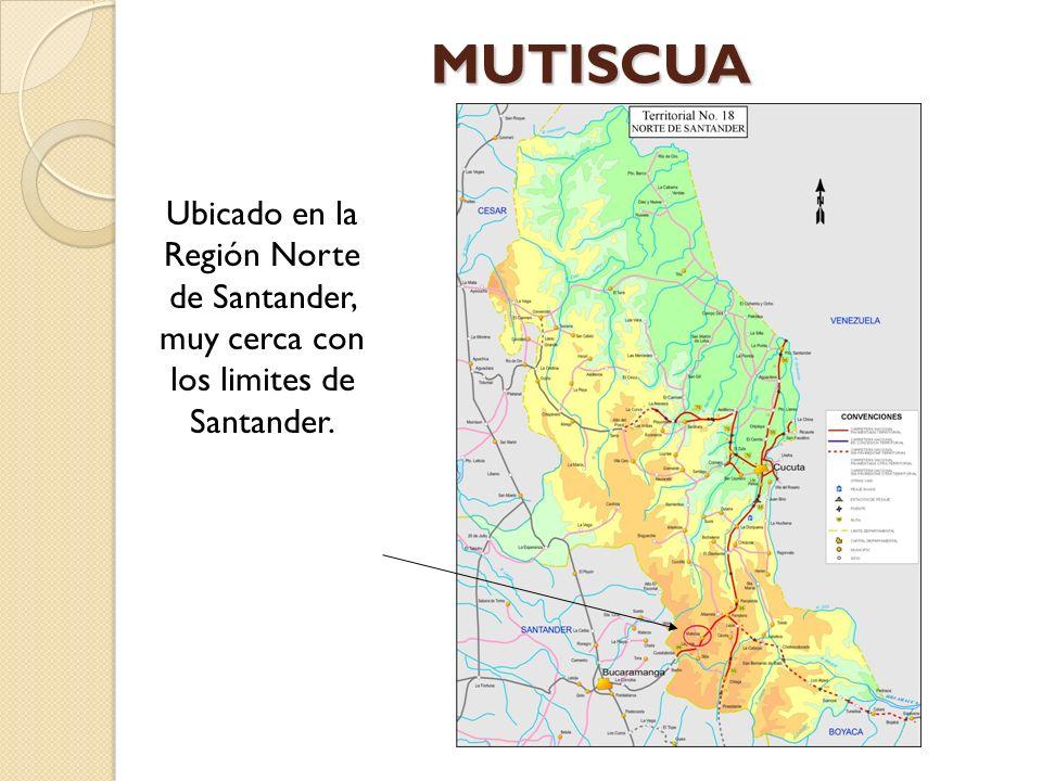 MUTISCUA Ubicado en la Región Norte de Santander, muy cerca con los limites de Santander.
