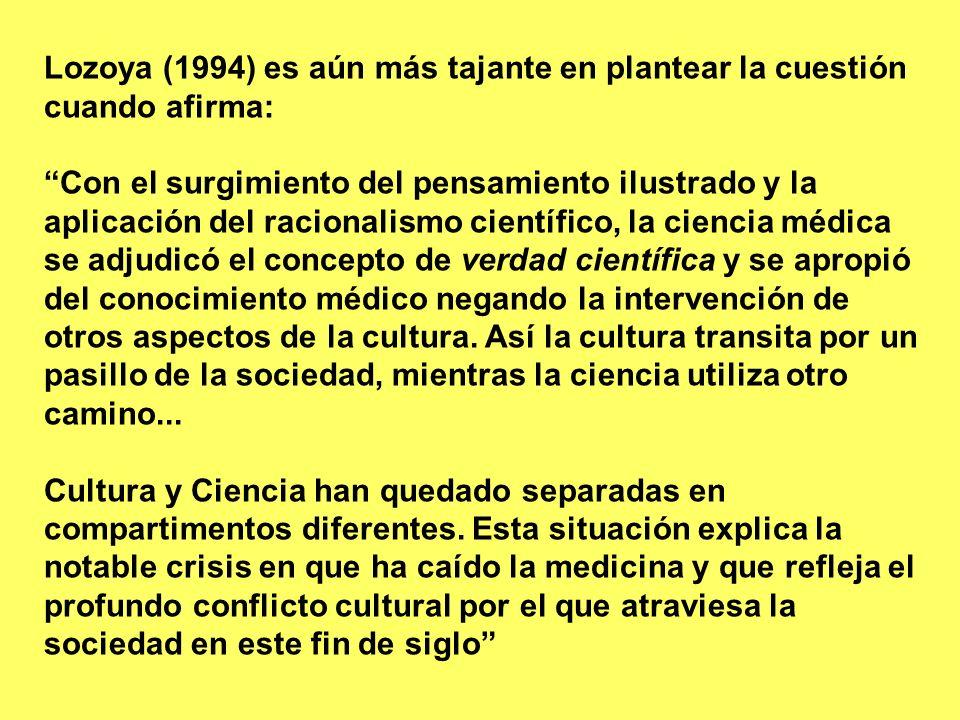 Lozoya (1994) es aún más tajante en plantear la cuestión cuando afirma: Con el surgimiento del pensamiento ilustrado y la aplicación del racionalismo